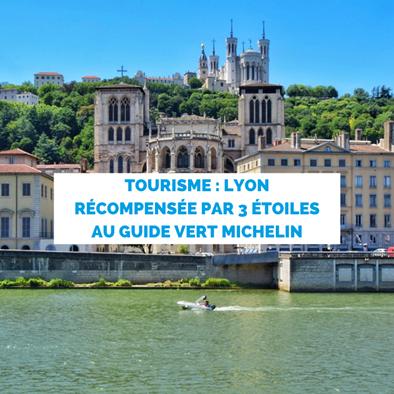 Tourisme : Lyon récompensée par 3 étoiles au Guide Vert Michelin