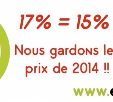 La TVA passe à 17%. Nos prix restent!