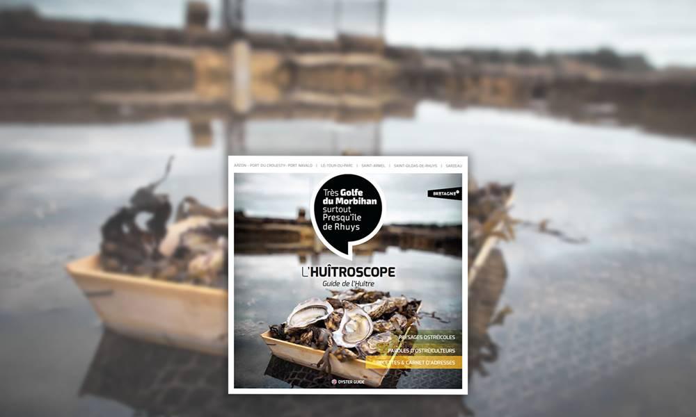 Huîtroscope - Guide de l'huître - Golfe du Morbihan - Vannes - Presqu'île de Rhuys - Bretagne Sud