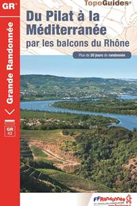 """TopoGuide """"Du Pilat à la Méditerrannée par les balcons du Rhône"""" GR42"""