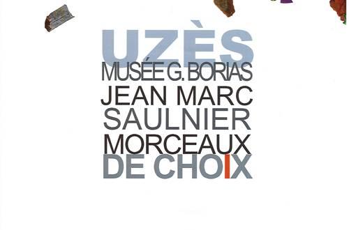 Exposition Morceaux de choix par Jean-Marc Saulnier au Musée georges Borais Uzès ©